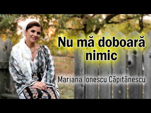 Mariana Ionescu Capitanescu - Nu ma doboara nimic