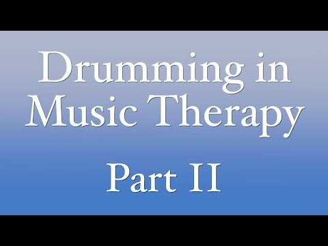Drumming in Music Therapy, Part 2