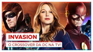 INVASION! | O Crossover da DC na TV! - Sem spoilers