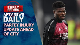Partey Injury Update Ahead Of City | AFTV News Daily