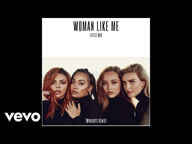 Little Mix - Woman Like Me (Wideboys Remix) (Audio)