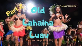 🌴Part 2 - Old Lahaina Luau- Hula Dance - Grass Skirts - Hula Girls - Maui Hawaii🌺