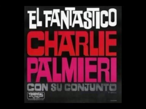 Charlie Palmieri - El Fantástico