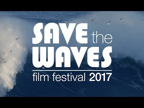 Save The Waves Film Festival 2017 - Official Trailer
