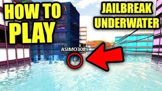 HOW TO PLAY JAILBREAK UNDERWATER SERVER (FREE) | Roblox Jailbreak