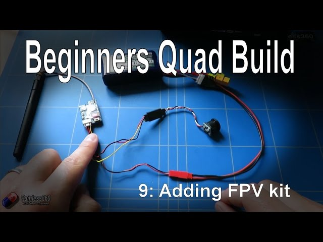 (9/9) Quadcopter Building for Beginners - Adding FPV kit to the model