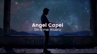 Angel Capel - Sin ti me muero (Traduction)