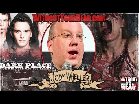 Jody Wheeler director of The Dark Place horror interview