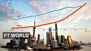 China Economy Set to Overtake US | FT World