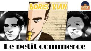 Boris Vian - Le petit commerce (HD) Officiel Seniors Musik