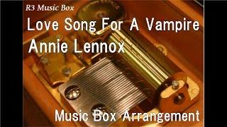Love Song For A Vampire/Annie Lennox [Music Box]