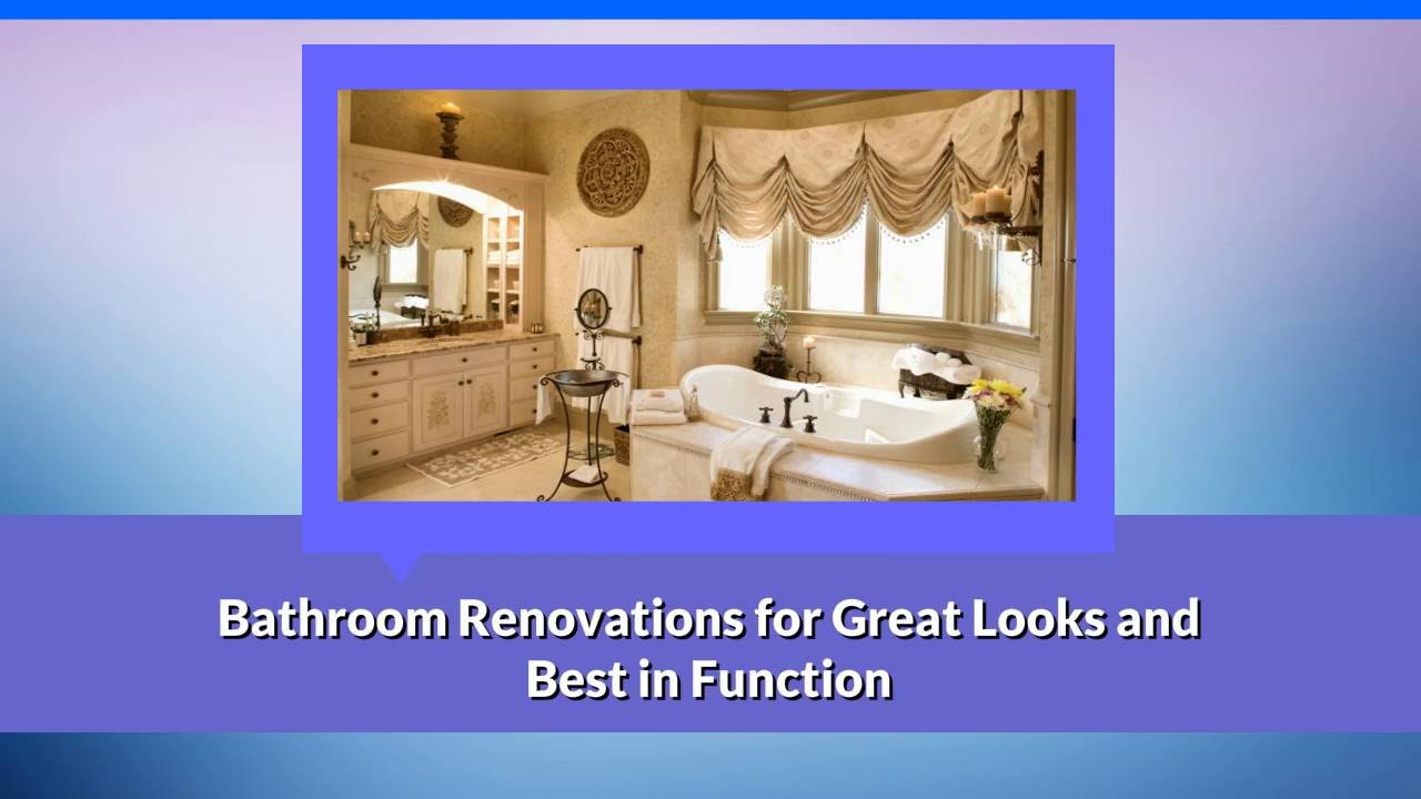 Bathroom Renovations For Great Looks And Best In Function Youtube
