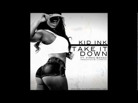 Kid Ink - Take It Down