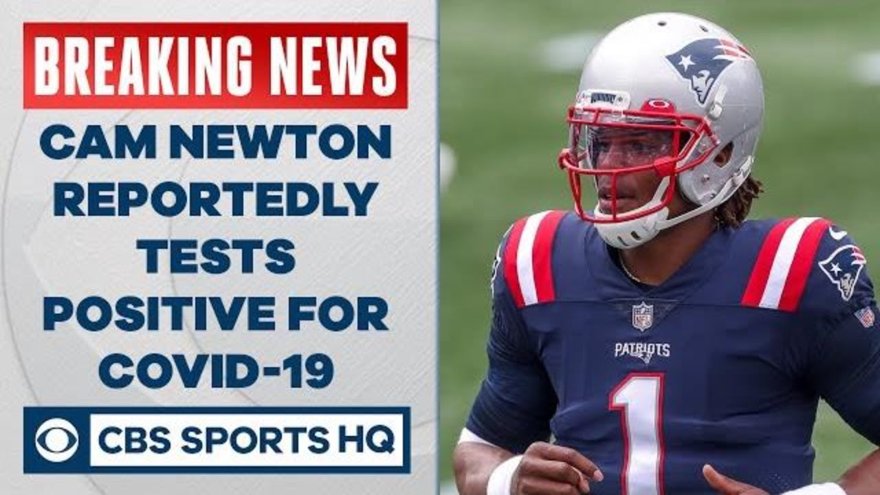 Cam Newton Reportedly Tests Positive For Covid 19 Cbs Sports Hq Youtube