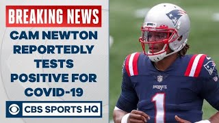 Cam Newton reportedly tests positive for COVID-19 | CBS Sports HQ