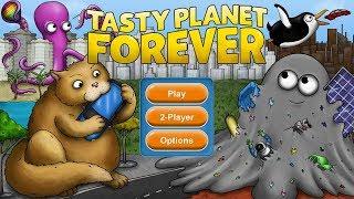 Tasty Planet Forever - как скушать планету