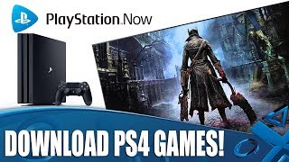 Playstation Now   Now You Can Download Ps4 Games!