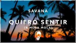 SAVANA & Mola Mola - Quiero Sentir (ft. Luis Saenz)
