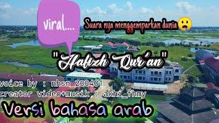 Download Lagu Terbaruu....VIRAL,lagu cover Hafiz qur'an versi bahasa arab (STIQ AMUNTAI) mp3
