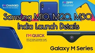 Samsung M10, M20, M30, Fast Charging, Big Battery, Infinity Display, New Processor, More Details