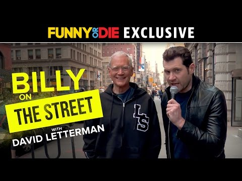 Billy On The Street with David Letterman