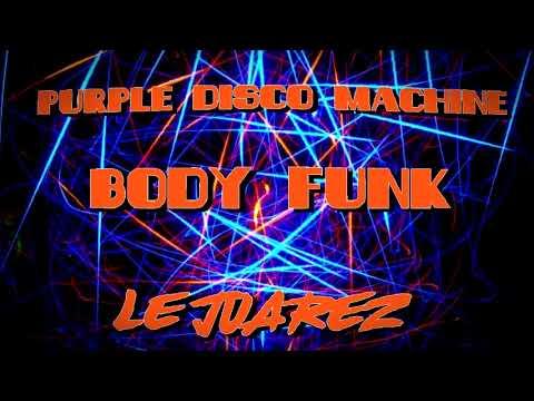 BODY FUNK - LE JUAREZ FT PURPLE DISCO MACHINE