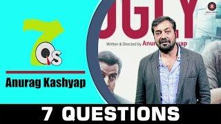 7 Questions with Anurag Kashyap | 7Q's All about music & movies | UGLY