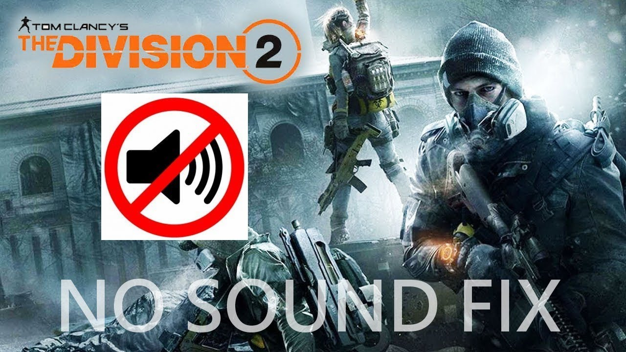 Tom Clancy's The Division 2 No Sound issue fix Learn how to fix no