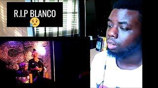 GOODBYE BLANCO... | REACTION |