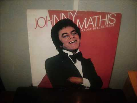 johnny mathis   hold me, thrill me, kiss me