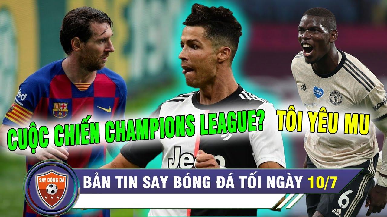 TIN TỐI 10/7 | Đã rõ Barcelona - Juventus tại Champions League - MU lập kỷ lục Pogba còn muốn ra đi?