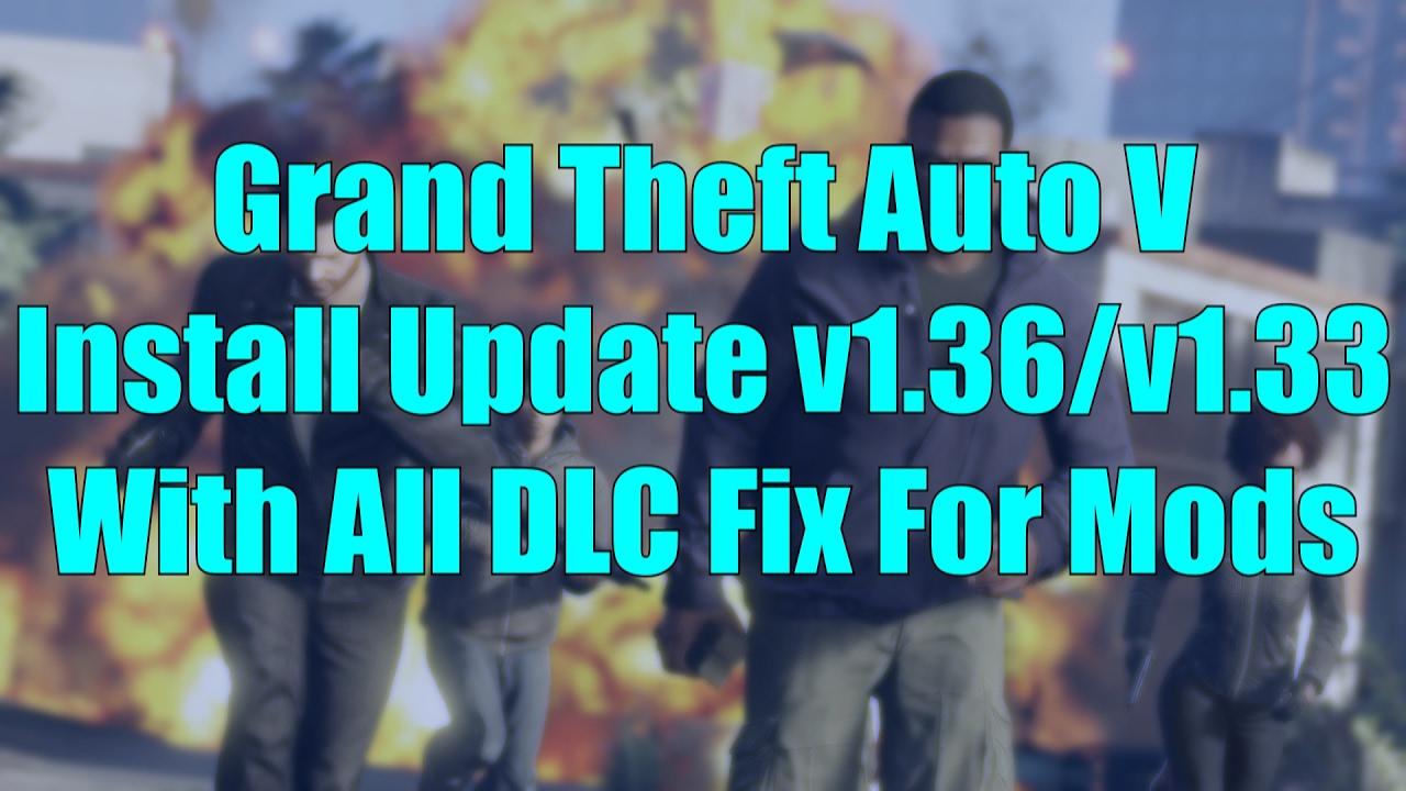 How To Install GTA 5 Update v1.36/v1.33 Reloaded Tutorial (With All Dlcpacks For Installing Mods)