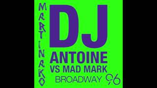 DJ Antoine vs Mad Mark - Broadway [HQ]