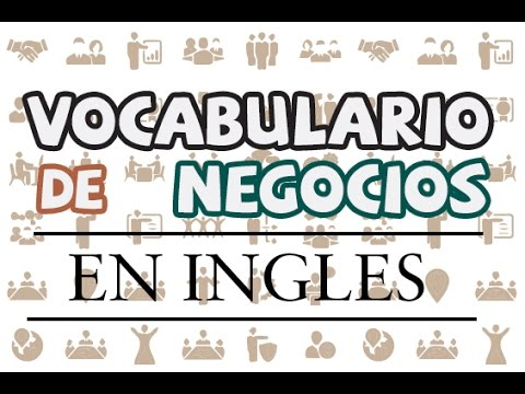 Vocabulario De Negocios En Inglés Youtube