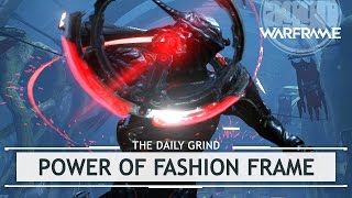 Warframe: The Power of Fashion Frame? [thedailygrind]