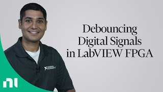 Debouncing Digital Signals in LabVIEW FPGA