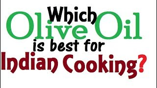 Which Olive Oil is best for Indian / Kerala cooking?