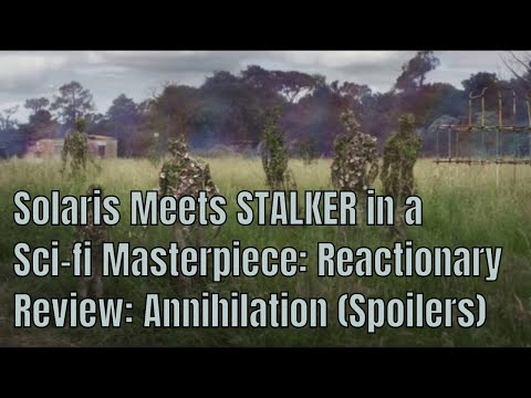 Solaris Meets STALKER in a Sci-fi Masterpiece: Reactionary Review: Annihilation (Spoilers)