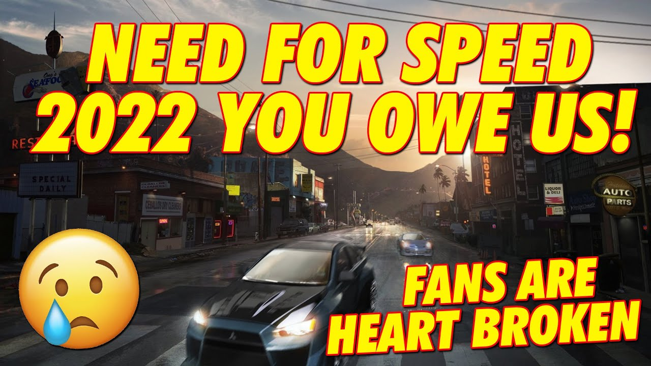 NEED FOR SPEED 2022 YOU OWE US! ( WORST WEEK EVER )
