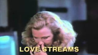 Love Streams Trailer 1984