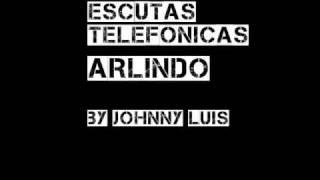 ESCUTAS TELEFONICAS - ARLINDO BY JONNY LUIS