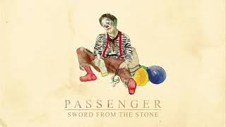 Passenger | Sword From The Stone (Official Audio)