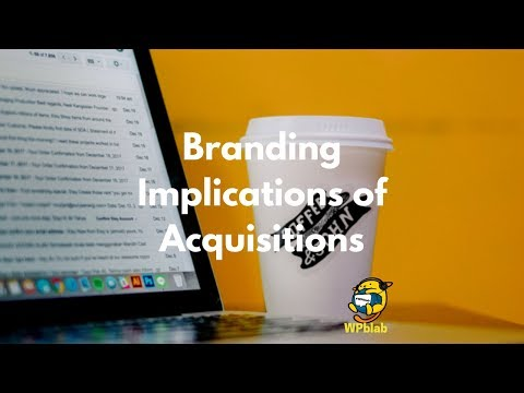 WPblab EP105 - Branding Implications of Acquisitions