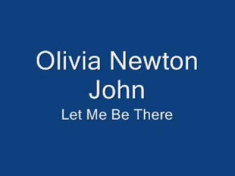 Olivia Newton John-Let Me Be There