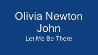 Olivia Newton John-Let Me Be There