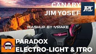 Jim Yosef - Canary / Electro-Light & Itro - Paradox Mashup