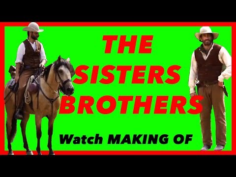 THE SISTERS BROTHERS (2018) MAKING OF-BEHIND THE SCENES Of Western FILM