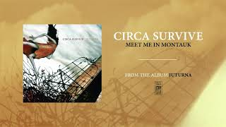 Circa Survive Meet Me In Montauk