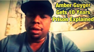 Amber Guyger Gets 10 Years Prison Explained