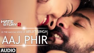 Aaj Phir Full Audio Song | Hate Story 2 | Arijit Singh